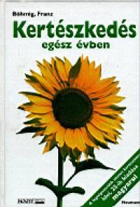 Franz Böhmig - Kertészkedés egész évben