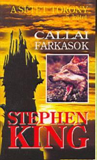Stephen King - Callai  farkasok