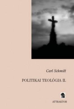 Carl Schmitt - Politikai teológia II.