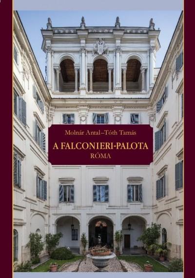 Molnár Antal - Tóth Tamás - A Falconieri-palota Róma