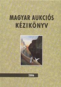 Dr. Lovas Dániel - Csányi Beáta  (Szerk.) - Magyar aukciós kézikönyv 2006