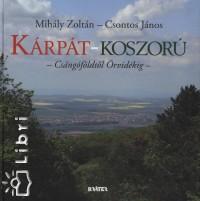 Csontos János - Mihály Zoltán - Kárpát-koszorú