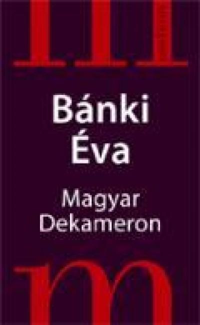 Bánki Éva - Magyar Dekameron