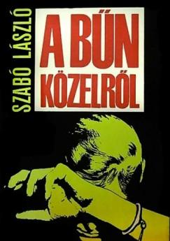 Szabó László - A bűn közelről
