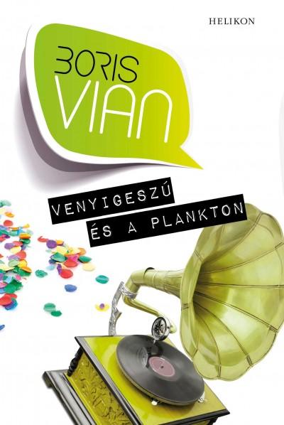 Boris Vian - Venyigeszú és a plankton