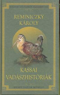 Reminiczky Károly - Kassai vadászhistóriák