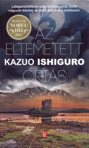 Kazuo Ishiguro - Az eltemetett �ri�s