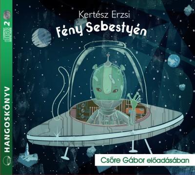 Kertész Erzsi - Csőre Gábor - Fény Sebestyén - Hangoskönyv