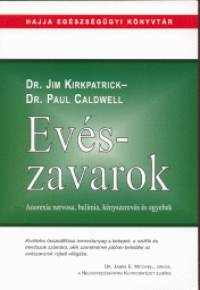 Dr. Paul Caldwell - Dr. Jim Kirkpatrick - Evészavarok