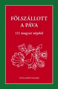 Palásthy Imre  (Szerk.) - Fölszállott a páva