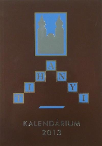 Korzenszky Richárd  (Szerk.) - Tihanyi kalendárium 2013