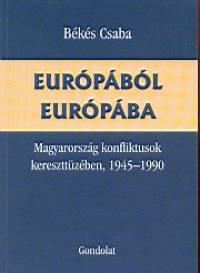 Békés Csaba - Európából Európába