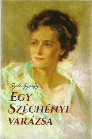 Szele Gy�rgy - Egy Sz�ch�nyi var�zsa