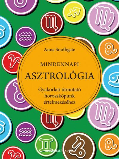 Anna Southgate - Mindennapi asztrológia