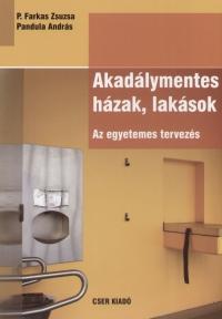 Pandula András - P. Farkas Zsuzsa - Akadálymentes házak, lakások