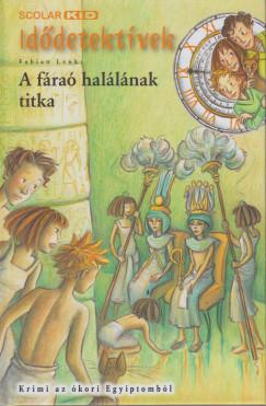 Fabian Lenk - A fáraó halálának titka