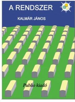 Kalmár János - A Rendszer