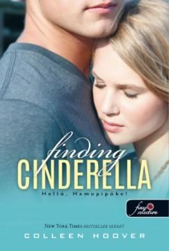 Colleen Hoover - Finding Cinderella - Helló, Hamupipőke! (Reménytelen 2.5) - kemény kötés