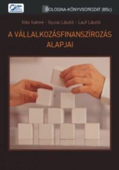 Dr. Gyulai László - Illés Ivánné - Lauf László - A vállalkozásfinanszírozás alapjai