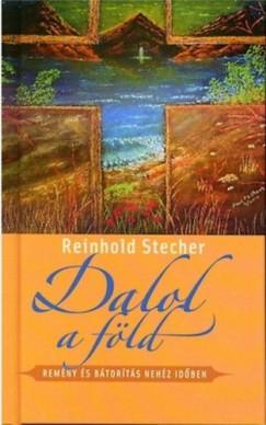 Reinhold Stecher - Dalol a föld