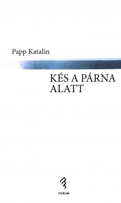 Papp Katalin - Kés a párna alatt