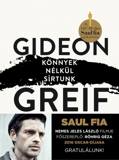 Gideon Greif - Könnyek nélkül sírtunk