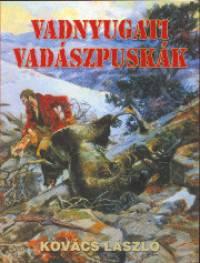 Kovács László - Vadnyugati vadászpuskák