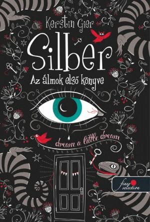 Kerstin Gier - Silber - Az �lmok els� k�nyve (Silber 1.) - puha k�t�s