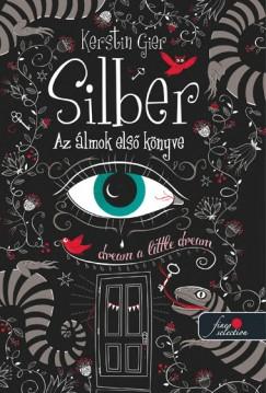 Kerstin Gier - Silber - Az álmok első könyve (Silber 1.) - puha kötés