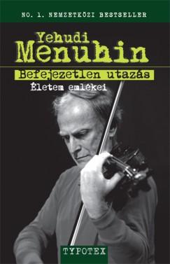 Yehudi Menuhin - Befejezetlen utazás