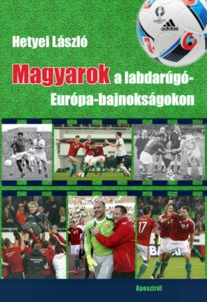 Hetyei László - Magyarok a labdarúgó-Európa-bajnokságokon 854de21c45