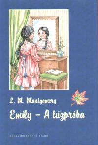 Lucy Maud Montgomery - Emily - A tűzpróba
