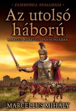Marcellus Mihály - Az utolsó háború