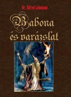 Dr. Alfred Lehmann - Babona és varázslat
