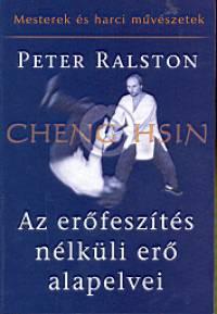Peter Ralston - Az erőfeszítés nélküli erő alapelvei