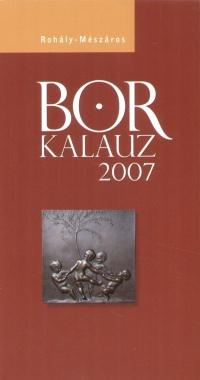 Dr. Mészáros Gabriella - Dr. Rohály Gábor - Borkalauz 2008