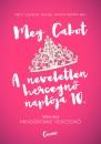 Meg Cabot - A neveletlen hercegnő naplója 10.