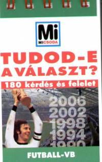 Bencze Mariann  (Szerk.) - Tudod-e a választ? - Futball-vb