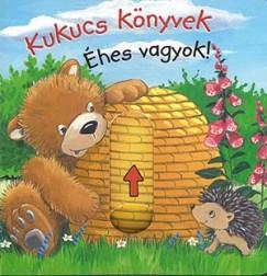 Anna Taube - Kukucs könyvek - Éhes vagyok!