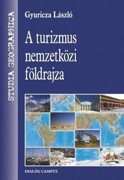 Gyuricza László - A turizmus nemzetközi földrajza