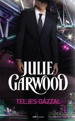 Julie Garwood - Teljes gázzal