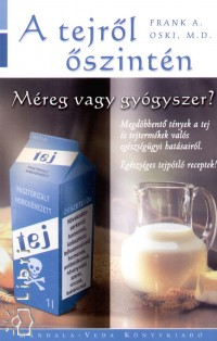 Frank A. Oski - A tejről őszintén