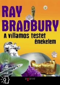 Ray Bradbury - A villamos testet énekelem
