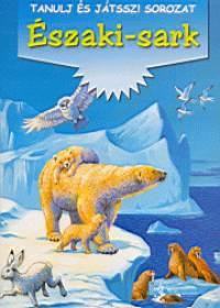 - Északi-sark - Tanulj és játssz!