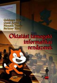 Goldman Júlia - Gutai Árpád - Németh Tamás - Sárkány Rita - Oktatást támogató informatikai rendszerek