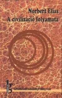 Norbert Elias - A civilizáció folyamata
