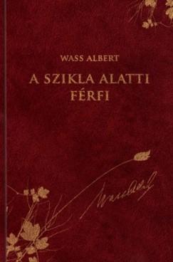 Wass Albert - A szikla alatti férfi