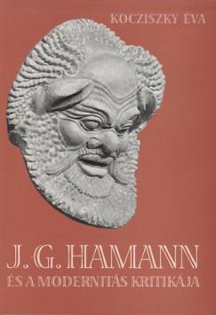 Kocziszky Éva - J.G. Hamann és a modernitás kritikája