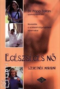 Dr. Papp Zoltán  (Szerk.) - Egészséges nő szeretnék maradni