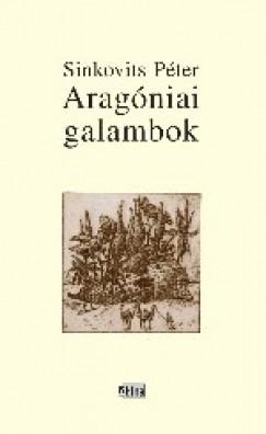 Sinkovits Péter - Aragóniai galambok